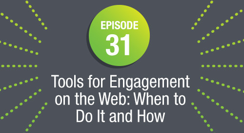 Episode 31: Tools for Engagement on the Web: When to Do It and How