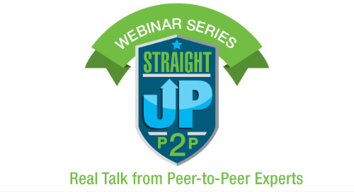 Webinar Series: Straight Up Peer-to-Peer