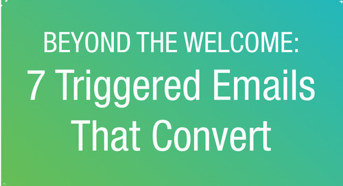 WEBINAR: Beyond the Welcome: 7 Triggered Emails That Convert