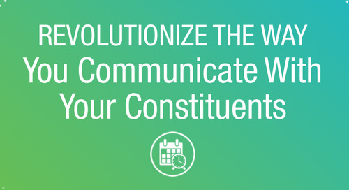 Revolutionize the Way You Communicate With Your Constituents