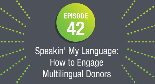 Episode 42: Speakin' My Language How to Engage Multilingual Donors ft. Adrian White Slagle of Operation Smile