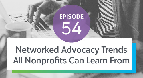 Episode 54: Networked Advocacy Trends All Nonprofits Can Learn From