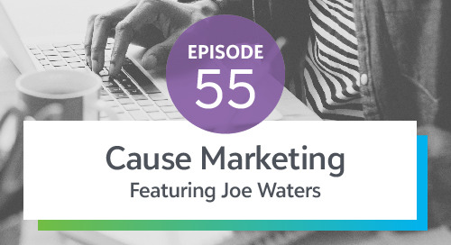 Episode 55: Cause Marketing ft. Joe Waters