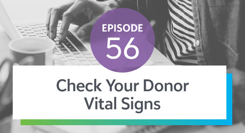 Episode 56: Check Your Donor Vital Signs