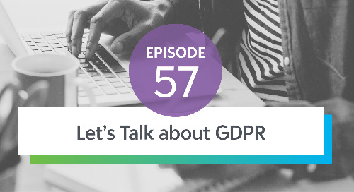 Episode 57: Let's Talk About GDPR