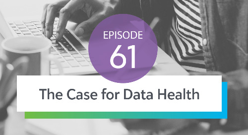 Episode 61: The Case for Data Health