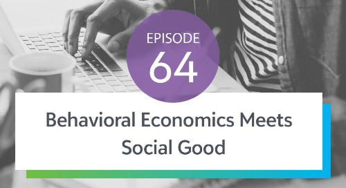 Episode 64: Behavioral Economics Meets Social Good