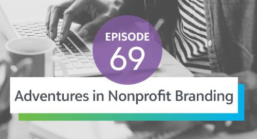 Episode 69: Adventures in Nonprofit Branding