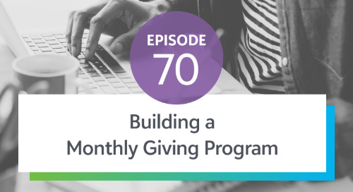Episode 70: Building a Monthly Giving Program