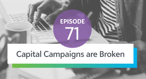 Episode 71: Capital Campaigns Are Broken
