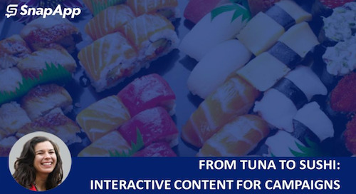 From Tuna to Sushi: Interactive Content Campaigns