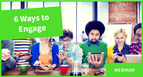 6 Ways To Better Engage Your Audience