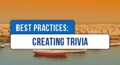 Creating Trivia Best Practices