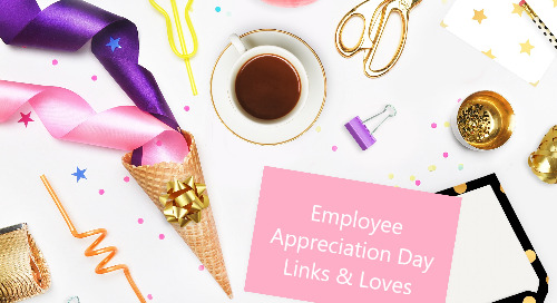 Employee Appreciation Day Links & Loves