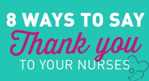 Say It With Care: 8 Ways to Say 'Thank You' to Your Nurses