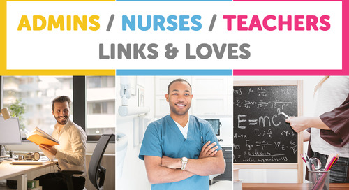 Admins, Nurses, Teachers: Links & Loves