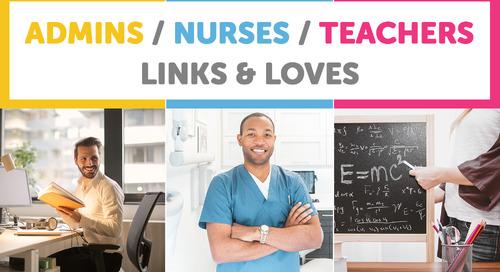 Admins, Nurses, Teachers: Links & Loves