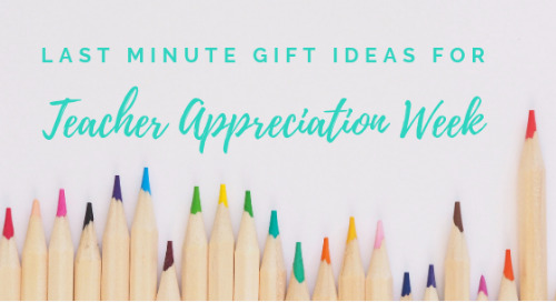 Last Minute Gift Ideas for Teacher Appreciation Week