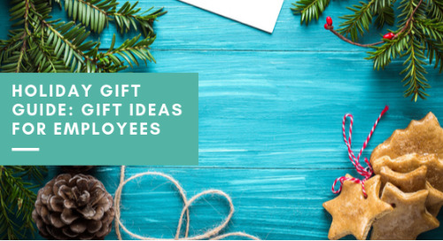 Holiday Gift Guide: Gift Ideas for Employees