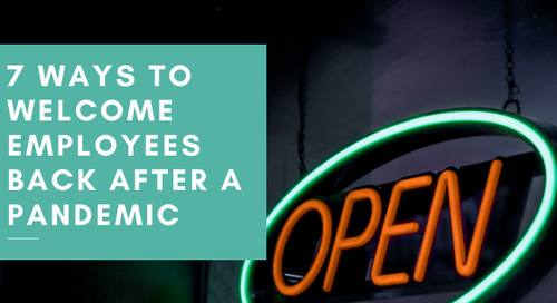 7 Ways to Welcome Back Employees After a Pandemic