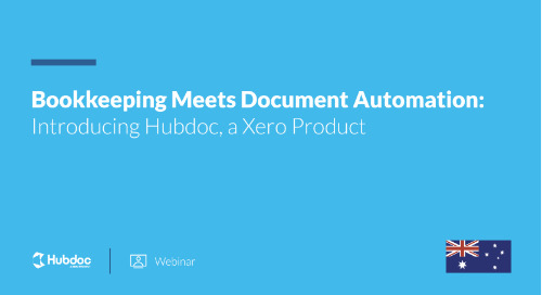 Bookkeeping Meets Document Automation: Introducing Hubdoc, a Xero Product [AU]