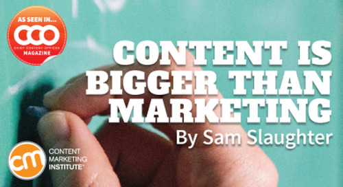 Content is Bigger Than Marketing