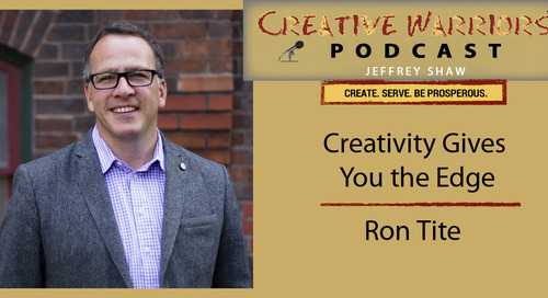 Ron Tite on Creative Warriors Podcast with Jeffrey Shaw