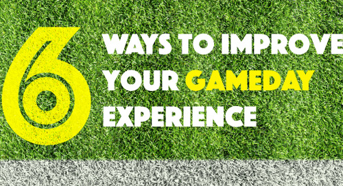 6 Ways to Improve Your Gameday Experience