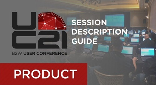 B2W User Conference 2021 Detailed Session Guide