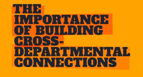 The Importance of Building Cross-Departmental Connections