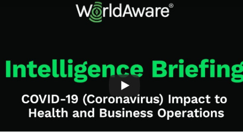 Video: COVID-19 Impact to Health and Business Operations (WorldAware)