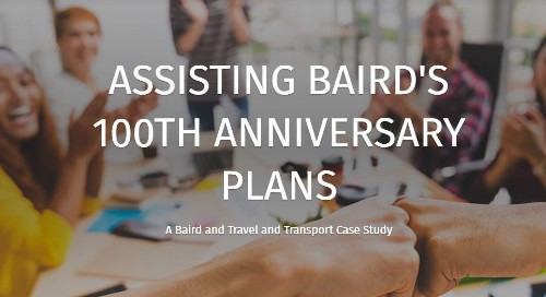 Case Study: Assisting Baird's 100th Anniversary Plans