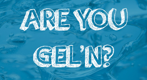Are You GEL'n?