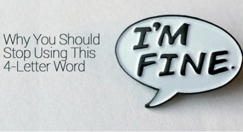 "Why You Should Stop Using the Word ""Fine"""