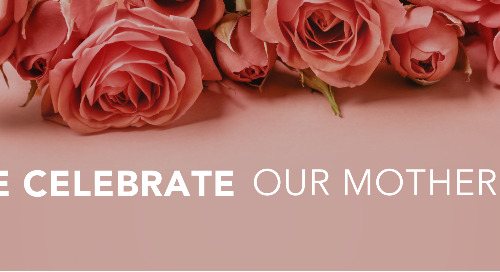 May - WE Celebrate our Mother's