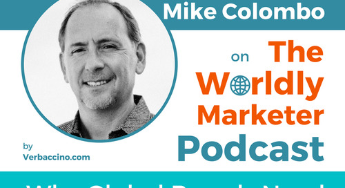 Podcast: Why Global Brands Need Consistent Messaging with our CMO Mike Colombo