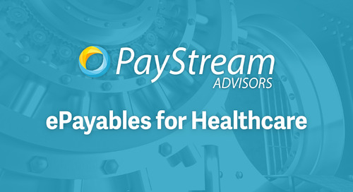 ePayables for Healthcare, with PayStream Advisors