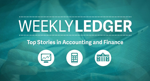 Weekly Ledger 56: Top Stories in Accounting and Finance