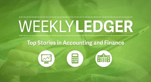 Weekly Ledger 30: Top Stories in Accounting and Finance
