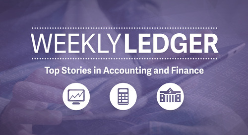 Weekly Ledger 55: Top Stories in Accounting and Finance