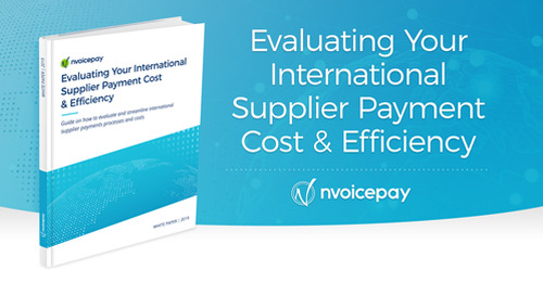 Evaluating Your International Supplier Payment Cost & Efficiency