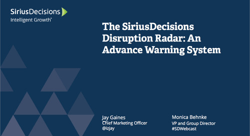 The SiriusDecisions Disruption Radar Webcast Replay