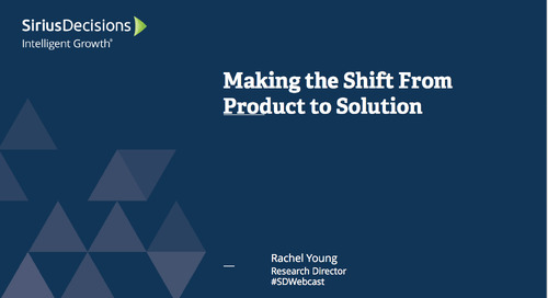 Making the Shift From Product to Solution Webcast Replay
