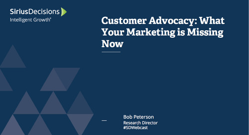 Customer Advocacy: What Your Marketing Is Missing Now Webcast Replay