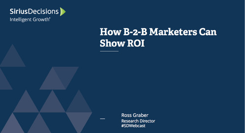 How B-to-B Marketers Can Show ROI Webcast Replay
