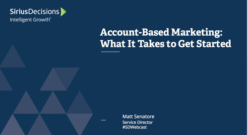 Account-Based Marketing: What It Takes to Get Started Webcast Replay