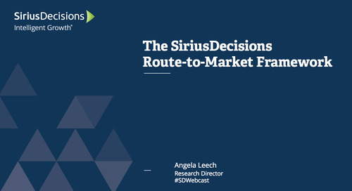The SiriusDecisions Route-to-Market Framework Webcast Replay