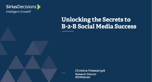Unlocking the Secrets to B-to-B Social Media Success Webcast Replay