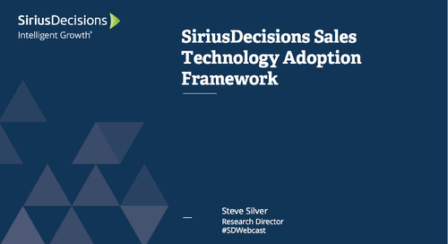 The SiriusDecisions Sales Technology Adoption Framework Webcast Replay