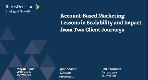 Account-Based Marketing: Lessons in Scalability and Impact from Two Client Journeys Webcast Replay